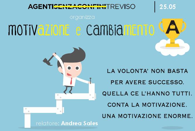Agenti treviso organizza MOTIVAZIONE E CAMBIAMENTO con Andrea Sales